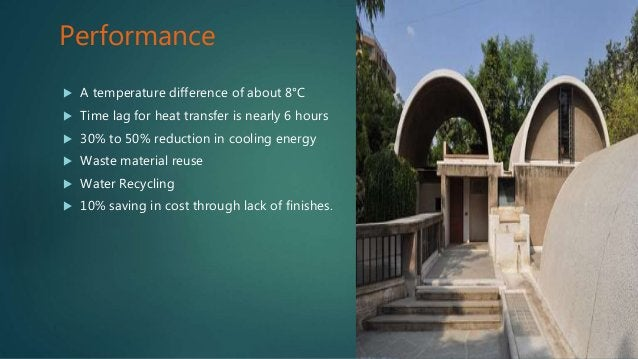 Performance  A temperature difference of about 8°C  Time lag for heat transfer is nearly 6 hours  30% to 50% reduction ...