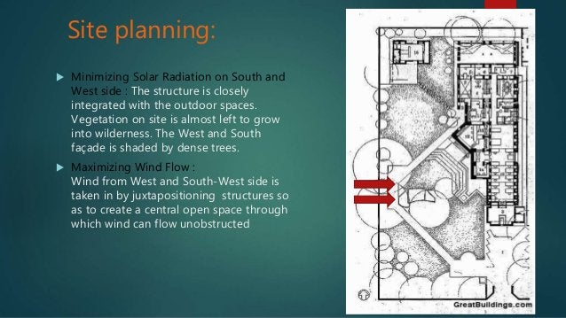 Site planning:  Minimizing Solar Radiation on South and West side : The structure is closely integrated with the outdoor ...