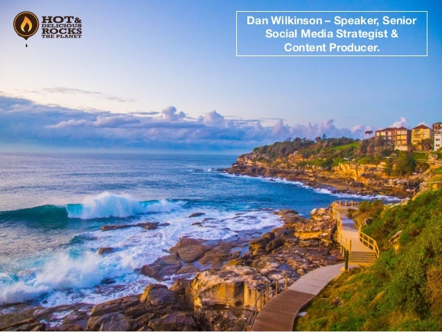 Dan Wilkinson – Speaker, Senior Social Media Strategist & Content Producer.