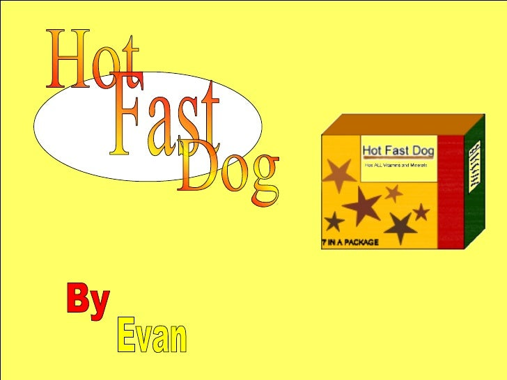 Hot Fast Dog By Evan