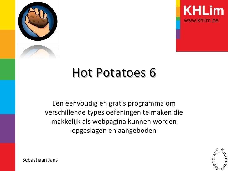 Hot Potatoes 6 Een eenvoudig en gratis programma om verschillende types oefeningen te maken die makkelijk als webpagina ku...