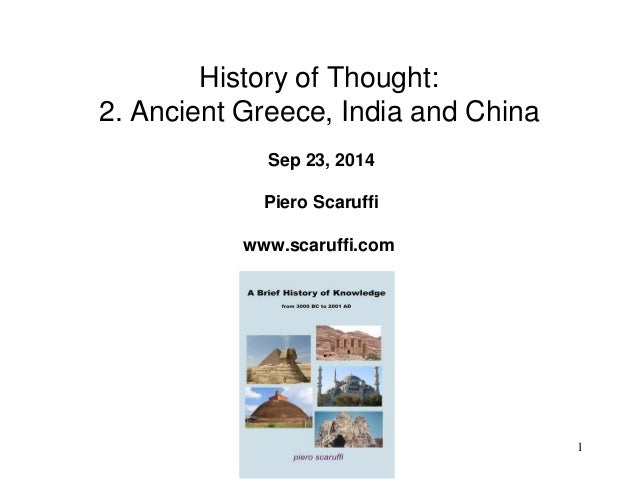 1  History of Thought: 2. Ancient Greece, India and China Sep 23, 2014 Piero Scaruffi www.scaruffi.com