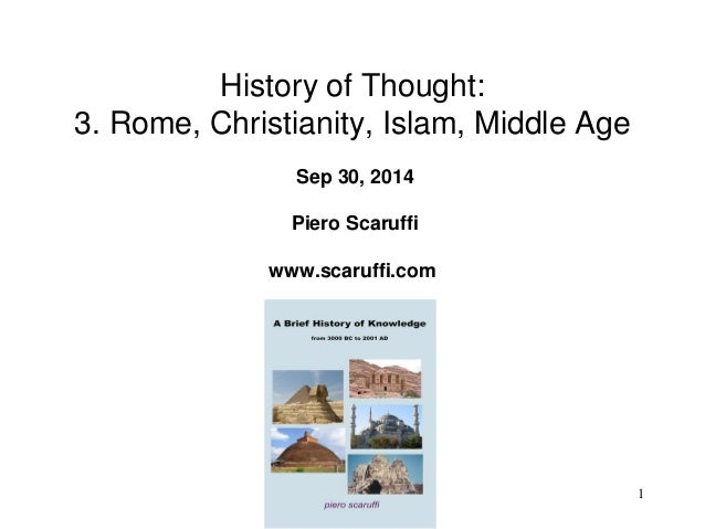 1 History of Thought: 3. Rome, Christianity, Islam, Middle Age Sep 30, 2014 Piero Scaruffi www.scaruffi.com