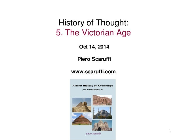 1  History of Thought: 5. The Victorian Age Oct 14, 2014 Piero Scaruffi www.scaruffi.com