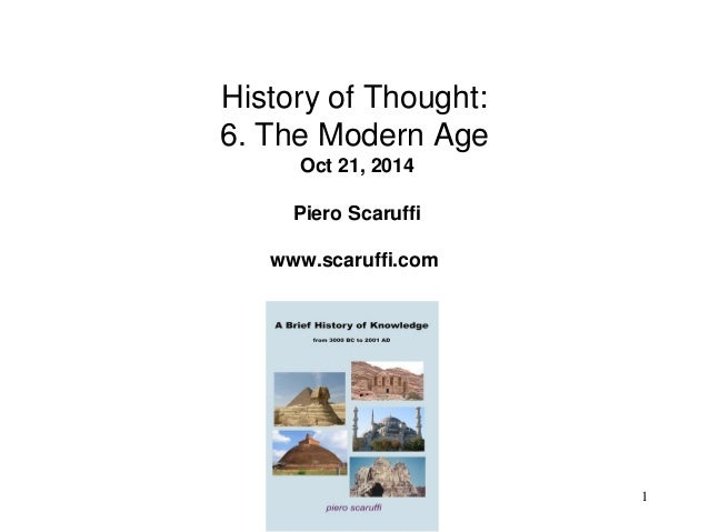 1 History of Thought: 6. The Modern Age Oct 21, 2014 Piero Scaruffi www.scaruffi.com