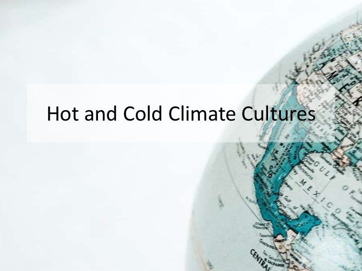 Hot and Cold Climate Cultures