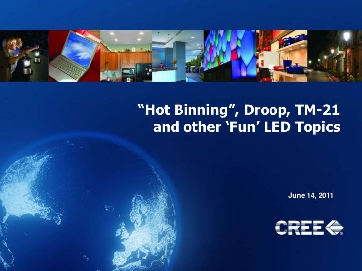 """Hot Binning"", Droop, TM-21 and other 'Fun' LED Topics<br />June 14, 2011<br />"