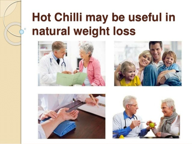 Hot Chilli may be useful in natural weight loss