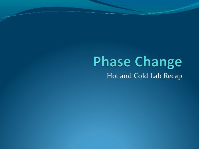 Hot and Cold Lab Recap