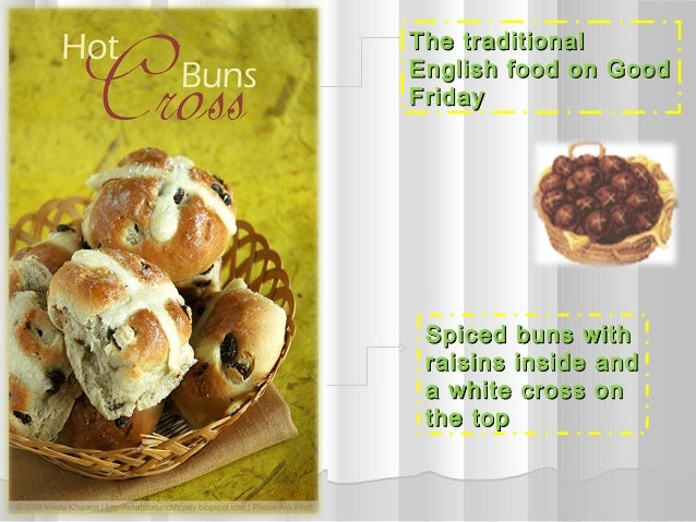 The traditionalEnglish food on GoodFriday Spiced buns with raisins inside and a white cross on the top