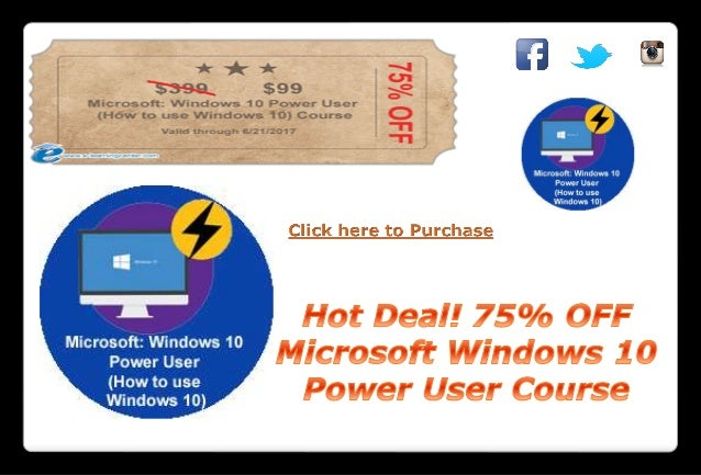 Hot Deal! 75% OFF Microsoft Windows 10 Power User Course
