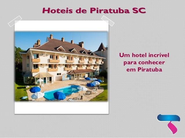 Um hotel incrível para conhecer em Piratuba