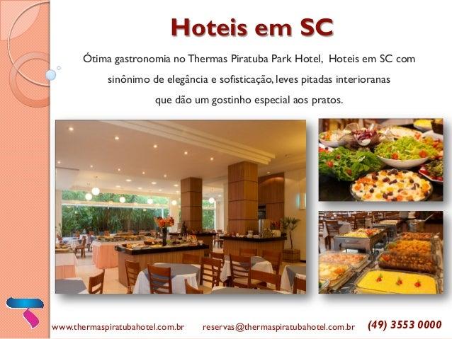 Hoteis em SC  Ótima gastronomia no Thermas Piratuba Park Hotel, Hoteis em SC com sinônimo de elegância e sofisticação, lev...