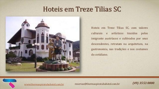 Hoteis em Treze Tilias SC Hoteis em Treze Tilias SC, com valores culturais  e  artísticos  trazidos  pelos  imigrante aust...