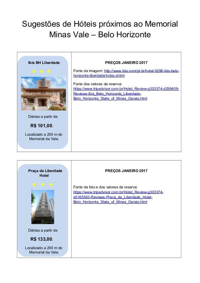 Sugestões de Hóteis próximos ao Memorial Minas Vale – Belo Horizonte Ibis BH Liberdade Diárias a partir de R$ 101,00. Loca...