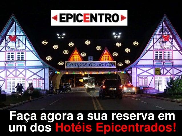 Faça agora a sua reserva em um dos Hotéis Epicentrados!