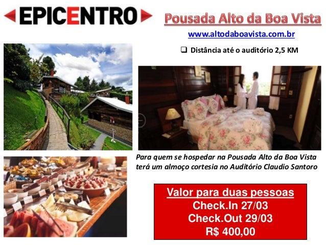 Valor para duas pessoas Check.In 27/03 Check.Out 29/03 R$ 400,00 Para quem se hospedar na Pousada Alto da Boa Vista terá u...