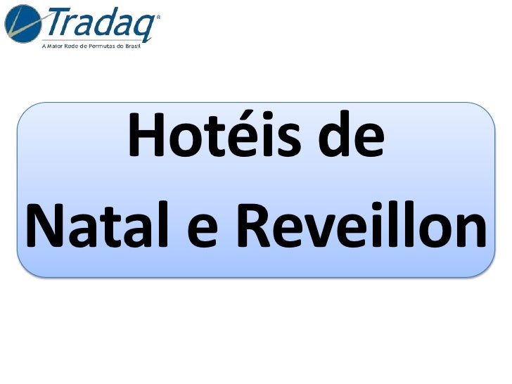 Hotéis de<br />Natal e Reveillon<br />