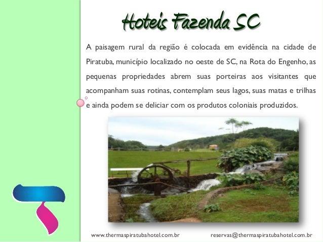 A paisagem rural da região é colocada em evidência na cidade de Piratuba, município localizado no oeste de SC, na Rota do ...