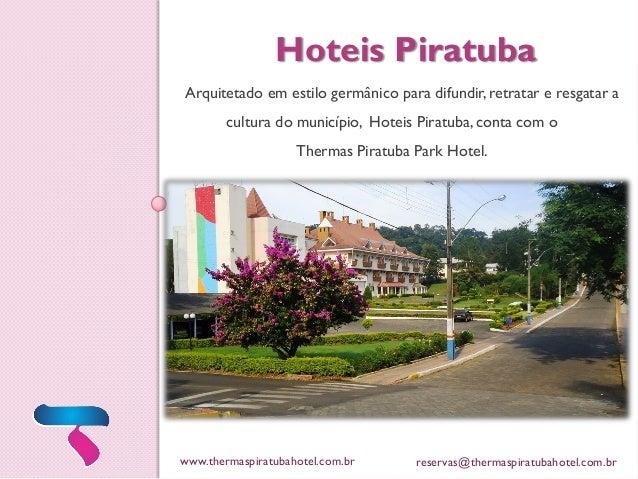 Hoteis Piratuba Arquitetado em estilo germânico para difundir, retratar e resgatar a cultura do município, Hoteis Piratuba...