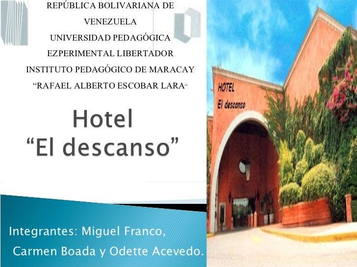 Integrantes: Miguel Franco, Carmen Boada y Odette Acevedo.  REPÚBLICA BOLIVARIANA DE VENEZUELA UNIVERSIDAD PEDAGÓGICA EZP...