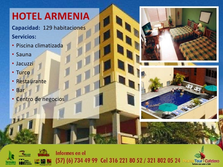 HOTEL ARMENIA<br />Capacidad:  129 habitaciones<br />Servicios:<br /><ul><li>Piscina climatizada