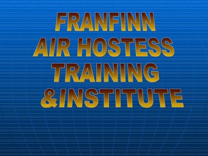 FRANFINN  AIR HOSTESS  TRAINING &INSTITUTE