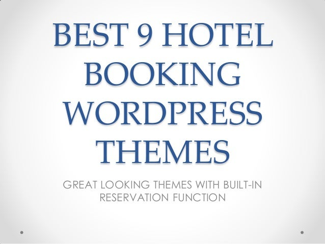BEST 9 HOTEL  BOOKING WORDPRESS   THEMESGREAT LOOKING THEMES WITH BUILT-IN      RESERVATION FUNCTION