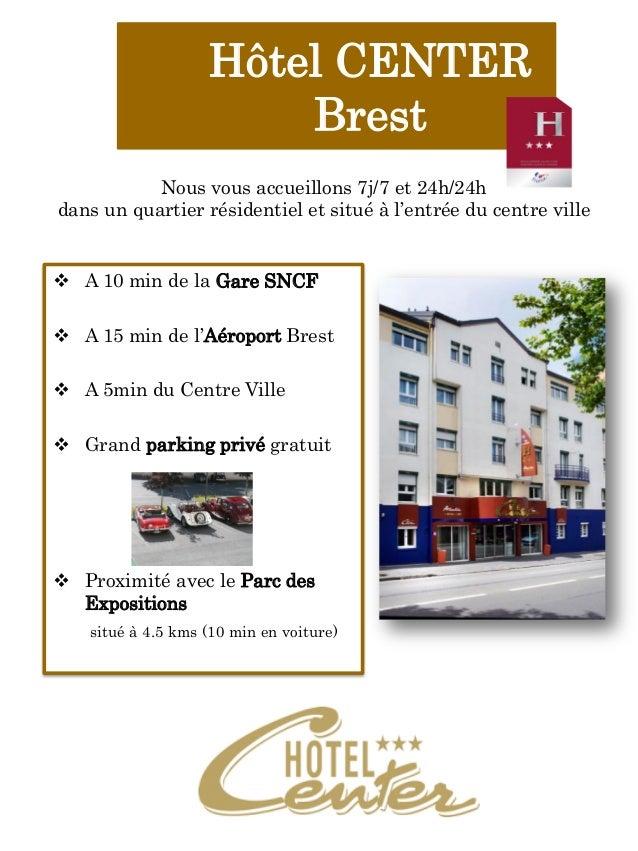 Hôtel CENTER                       Brest           Nous vous accueillons 7j/7 et 24h/24hdans un quartier résidentiel et si...