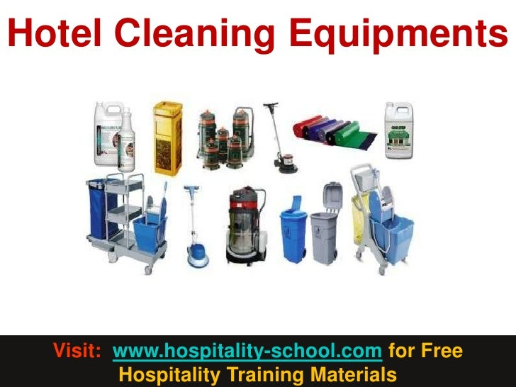 Hotel Cleaning Equipments  Visit: www.hospitality-school.com for Free         Hospitality Training Materials