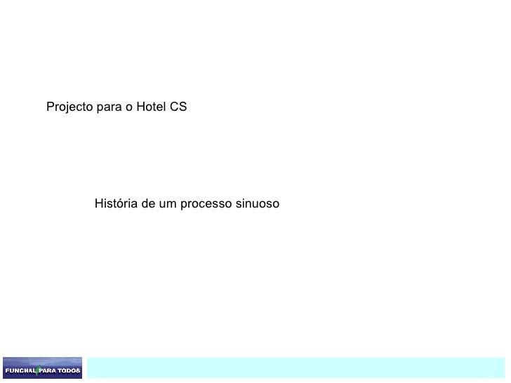 Projecto para o Hotel CS História de um processo sinuoso