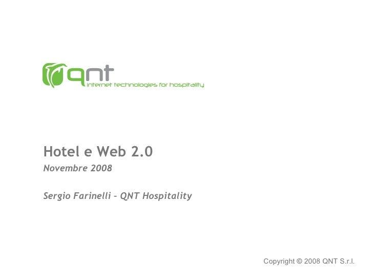 Hotel e Web 2.0 Novembre 2008 Sergio Farinelli – QNT Hospitality Copyright  ©   2008 QNT S.r.l.