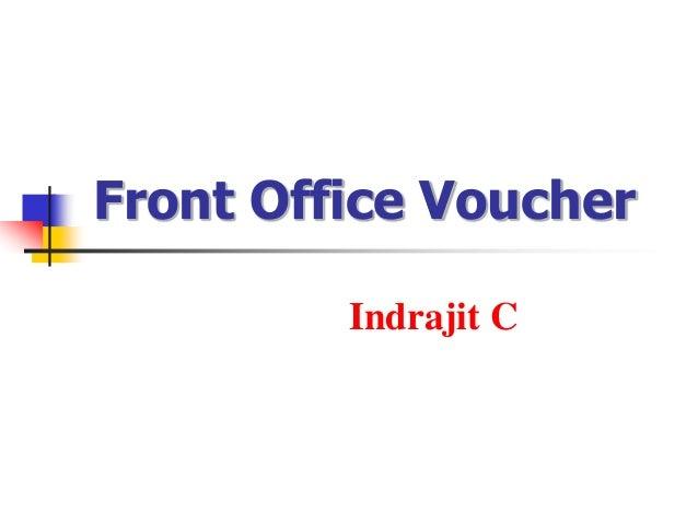 Front Office Voucher Indrajit C