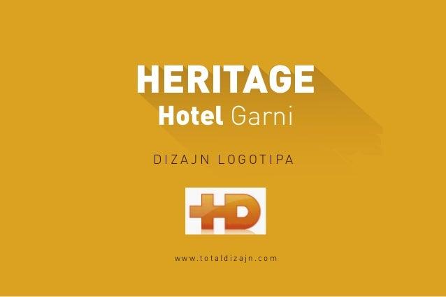 HERITAGE Hotel Garni D I Z A J N L O G O T I P A w w w . t o t a l d i z a j n . c o m