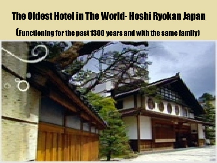 ... 19. The Oldest Hotel In The World  Hoshi Ryokan ... Great Pictures