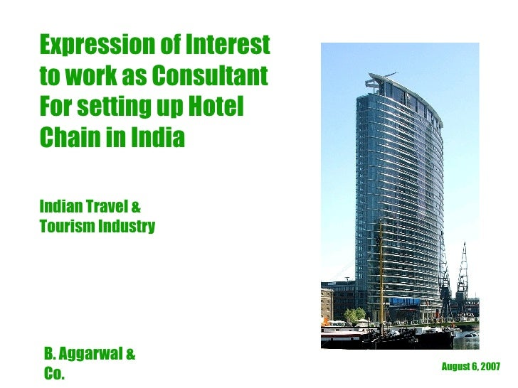 May 27, 2009 Expression of Interest to work as Consultant For setting up Hotel Chain in India Indian Travel & Tourism Indu...