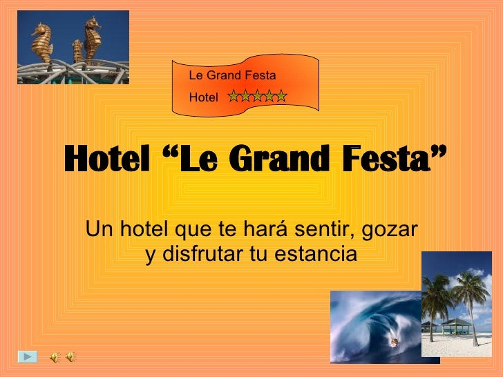 """Hotel """"Le Grand Festa"""" Un hotel que te hará sentir, gozar y disfrutar tu estancia Le Grand Festa Hotel"""