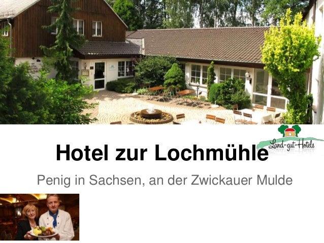 Hotel zur Lochmühle Penig in Sachsen, an der Zwickauer Mulde