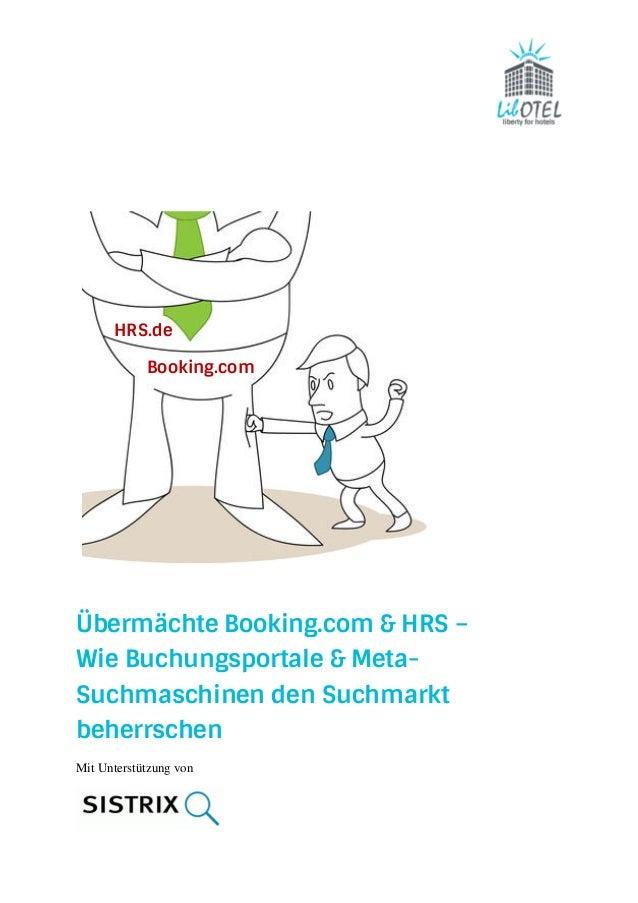 HRS.de  Booking.com  Übermächte Booking.com & HRS –  Wie Buchungsportale & Meta-  Suchmaschinen den Suchmarkt  beherrschen...