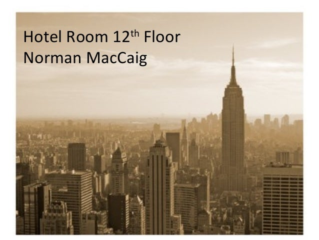 hotel room 12th floor essay Hotel room, 12th floor by norman maccaig introduction main body paragraph 1 main body paragraph 2 main body paragraph 3 conclusion start with name of poem and poet.
