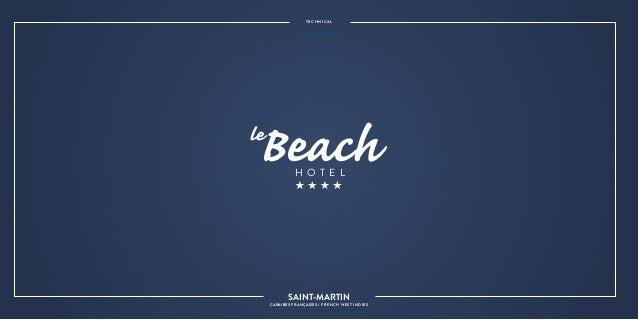H O T E L SAINT-MARTIN CARAIBES FRANÇAISES / French West Indies T E C H N I C A L
