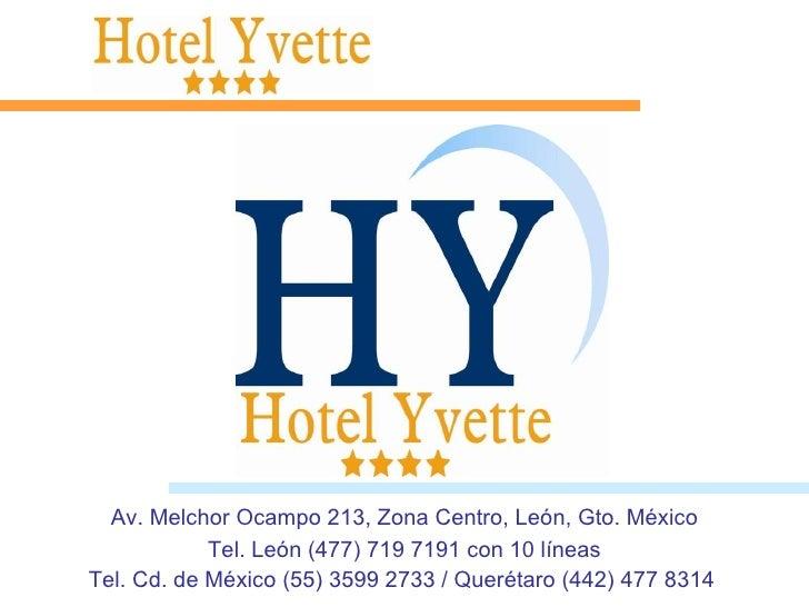 Av. Melchor Ocampo 213, Zona Centro, León, Gto. México Tel. León (477) 719 7191 con 10 líneas Tel. Cd. de México (55) 3599...