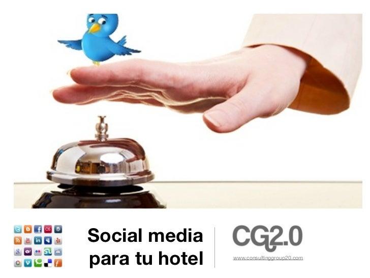 Social mediapara tu hotel   www.consultinggroup20.com