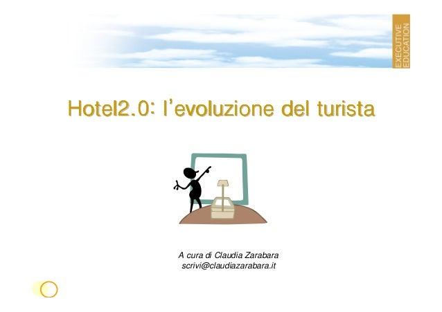 Hotel2.0: lHotel2.0: lHotel2.0: lHotel2.0: lHotel2.0: lHotel2.0: lHotel2.0: lHotel2.0: l''''''''evoluzione del turistaevol...