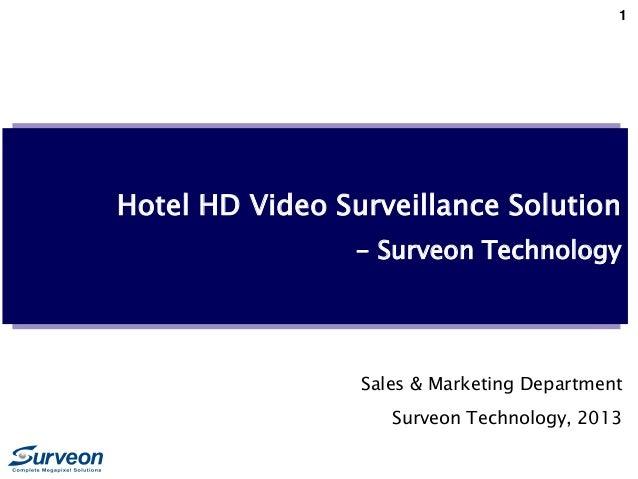 1 Hotel HD Video Surveillance Solution - Surveon Technology Sales & Marketing Department Surveon Technology, 2013