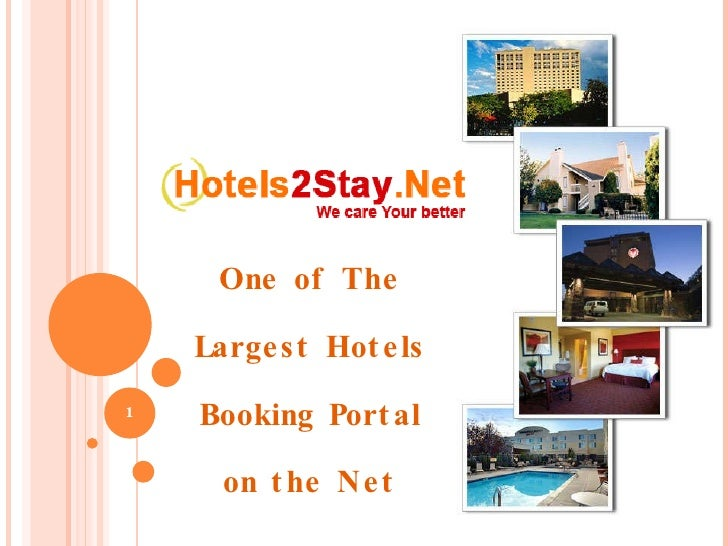 One of The Largest Hotels Booking Portal on the Net Visit us at: http://www.hotels2stay.net/