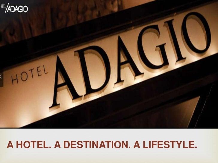 A HOTEL. A DESTINATION. A LIFESTYLE.