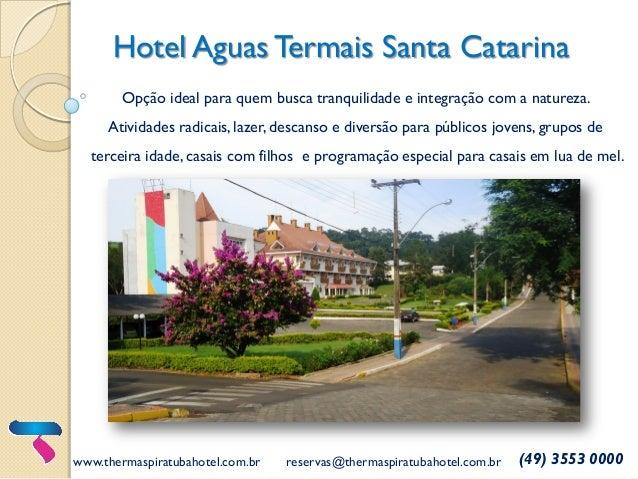Hotel Aguas Termais Santa Catarina Opção ideal para quem busca tranquilidade e integração com a natureza. Atividades radic...