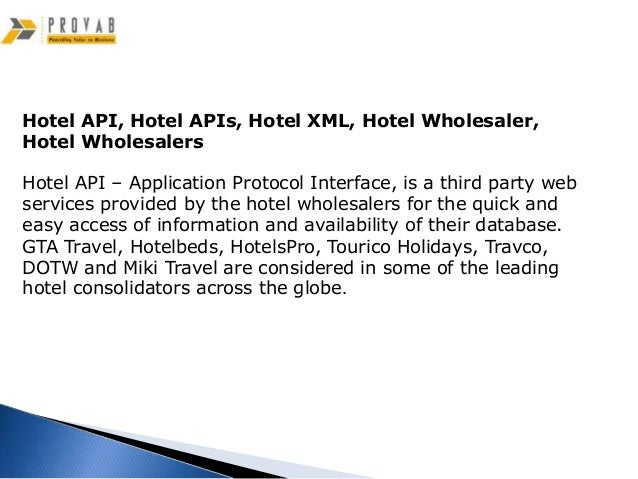 Hotel API, Hotel APIs, Hotel XML, Hotel Wholesaler,Hotel WholesalersHotel API – Application Protocol Interface, is a third...