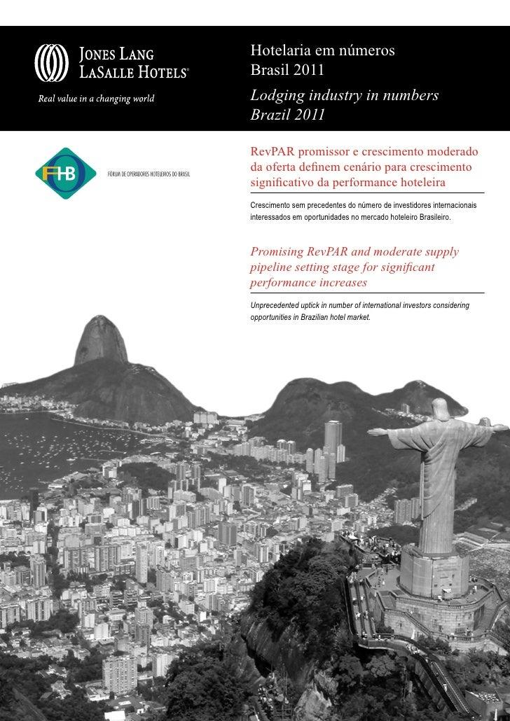 Hotelaria em números®    Brasil 2011    Lodging industry in numbers    Brazil 2011    RevPAR promissor e crescimento moder...